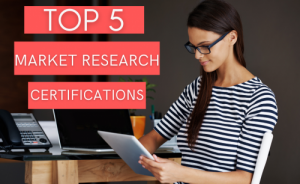 Top 5 Market Research Certifications that are highly respected